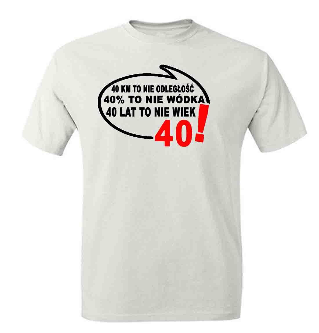 da976c3979486a Strona głównaKoszulki Na Specjalne OkazjeKoszulki na 40 urodziny Koszulka z nadrukiem  prezent ...