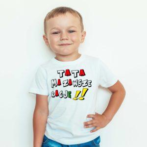 Ubrania dla dzieci / T-shirt dziecięcy z nadrukiem / Tata Ma Zawsze Rację