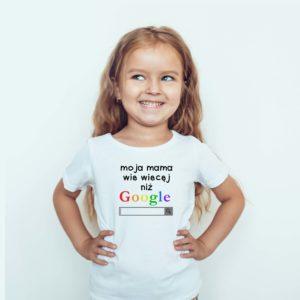 Koszulki dla dzieci / Koszulka z nadrukiem Moja Mama Wie Więcej Niż Google
