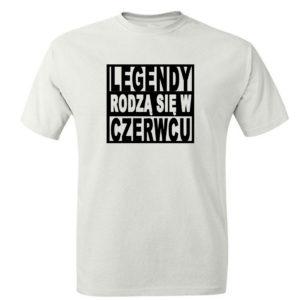 Legendy rodzą się w czerwcu prezent t-shirt koszulka męska