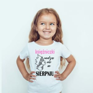 Prezent dla dziecka Koszulka Dziecięca Księżniczki Rodzą Się W Sierpniu