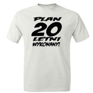 Koszulka męska prezent urodzinowy plan 20 letni wykonany