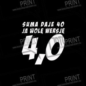 Koszulka z nadrukiem prezent 40 urodziny Ja Wolę Wersję 4.0