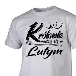 Koszulka królowie rodzą się w lutym