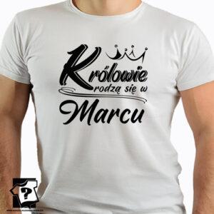 Koszulka z nadrukiem na urodziny królowie rodzą się w marcu prezent dla chłopaka, syna, mężczyzny