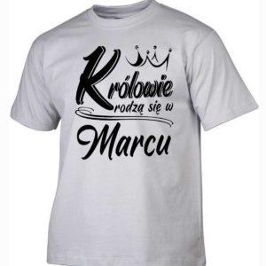 Koszulki na urodziny królowie rodzą się w marcu