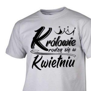 Koszulki na urodziny królowie rodzą się w kwietniu