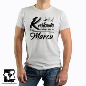 Koszulki z nadrukiem na urodziny królowie rodzą się w marcu prezent dla chłopaka, syna, mężczyzny