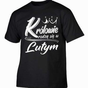 Królowie rodzą się w lutym męska koszulka z nadrukiem