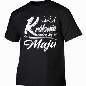 Królowie rodzą się w maju męska koszulka z nadrukiem