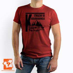 Koszulka stworzony do caravaningu zmuszony do pracy - koszulka z nadrukiem