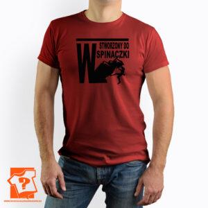 Męska koszulka stworzony do wspinaczki zmuszony do pracy - koszulka z nadrukiem