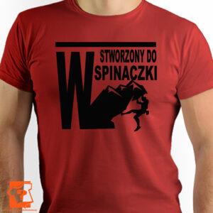 Męska koszulka stworzony do wspinaczki zmuszony do pracy - koszulki z nadrukiem