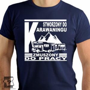 Stworzony do karawaningu zmuszony do pracy - męska koszulki z nadrukiem