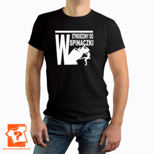 Stworzony do wspinaczki - koszulka z nadrukiem