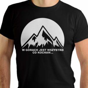 W górach jest wszystko co kocham - męska koszulka
