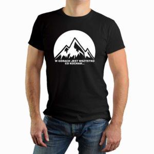 W górach jest wszystko co kocham - męska koszulka z nadrukiem