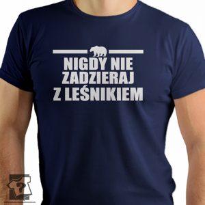Koszulka nigdy nie zadzieraj z leśnikiem - koszulki z nadrukiem dla myśliwych
