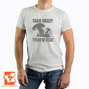 Koszulka takie okazy tylko w lesie - koszulka z nadrukiem dla miłośników grzybów