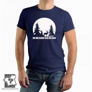Nie ma czasu lecę do lasu - męska koszulka z nadrukiem
