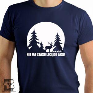 Nie ma czasu lecę do lasu - męskie koszulki z nadrukiem