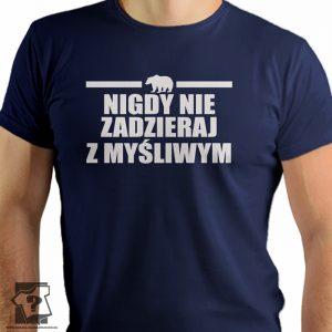 Nigdy nie zadzieraj z myśliwym - koszulki z nadrukiem dla myśliwych