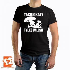 Takie okazy tylko w lesie - koszulka z nadrukiem dla miłośników grzybów