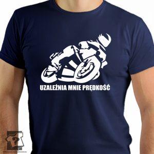 Uzależnia mnie prędkość - koszulka z nadrukiem