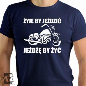 Żyję by jeździć jeżdżę by żyć - koszulka z nadrukiem