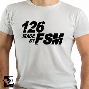 126 made by FSM - koszulki z nadrukiem