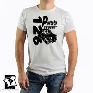 126 powodów do dumy - fiat 126p - koszulka z nadrukiem