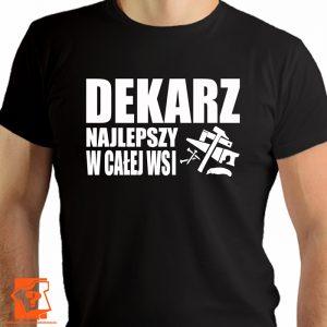 Dekarz najlepszy w całej wsi - koszulki z nadrukiem