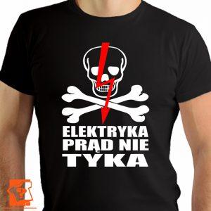 Elektryka prąd nie tyka - koszulki z nadrukiem