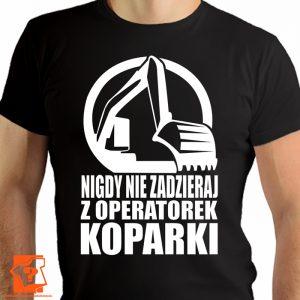 Koszulka nigdy nie zadzieraj z operatorem koparki - koszulki z nadrukiem