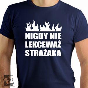 Nigdy nie lekceważ strażaka - koszulki z nadrukiem