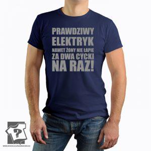 Prawdziwy elektryk nawet żony nie łapie za dwa cycki na raz - koszulka z nadrukiem