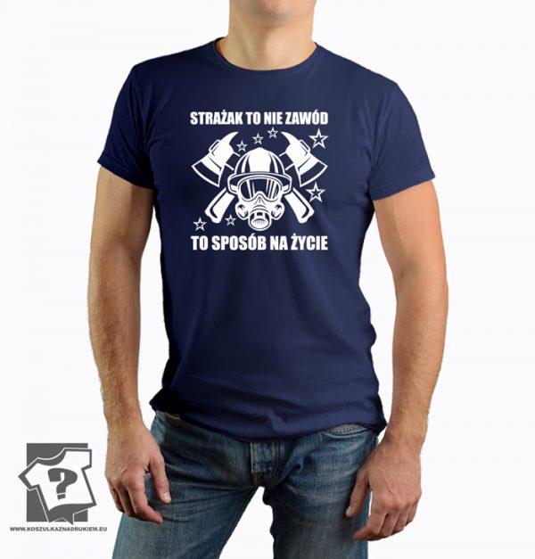Strażak to nie zawód to sposób na życie - koszulka z nadrukiem