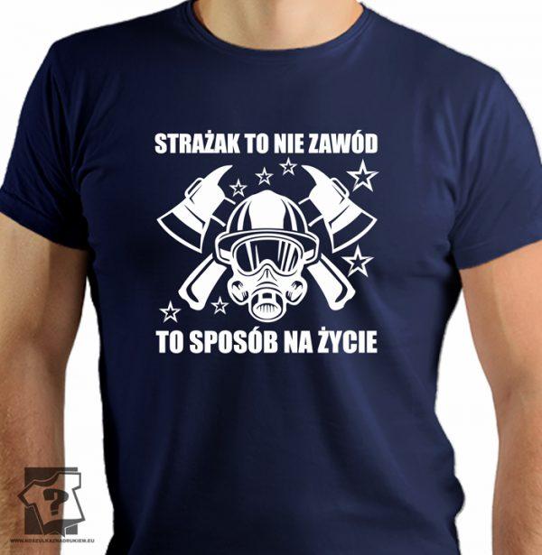 Strażak to nie zawód to sposób na życie - koszulki z nadrukiem