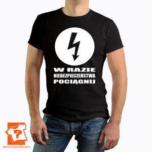 W razie niebezpieczeństwa pociągnij - koszulka z nadrukiem