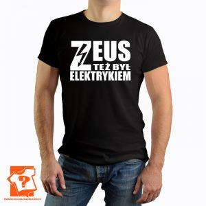 Zeus też był elektrykiem - koszulka z nadrukiem