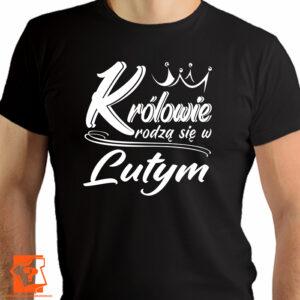 Królowie rodzą się w lutym męska koszulka z nadrukiem - koszulki z nadrukiem