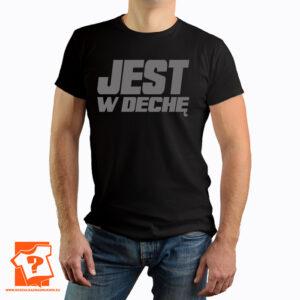 Koszulka z nadrukiem - jest w dechę - koszulka 100% bawełna
