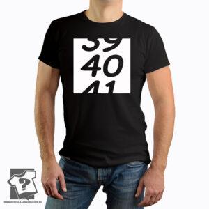 39 40 41 śmieszny prezent na 40 urodziny - koszulka z nadrukiem