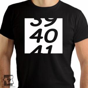 39 40 41 śmieszny prezent na 40 urodziny - koszulki z nadrukiem