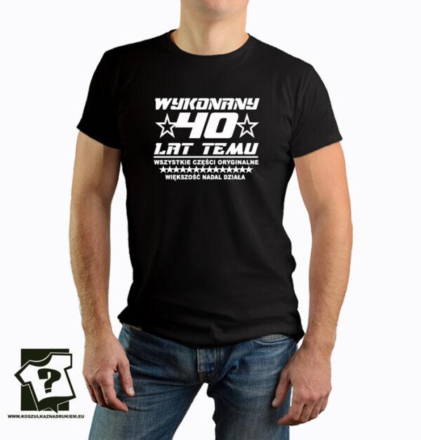 Koszulka Wykonany 40 Lat Temu śmieszny prezent na 40 urodziny - koszulka z nadrukiem