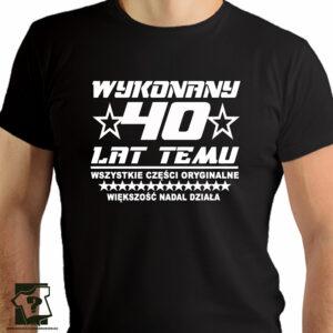 Koszulka Wykonany 40 Lat Temu śmieszny prezent na 40 urodziny - koszulki z nadrukiem