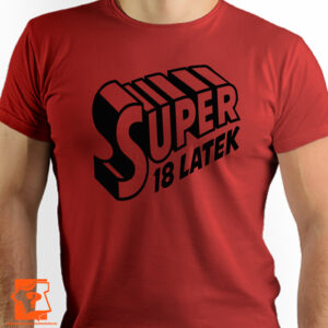 Koszulka super 18 latek - prezent na urodziny - koszulki z nadrukiem