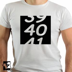 Prezent na 40 urodziny - 39 40 41 - koszulki z nadrukiem