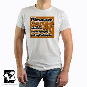 T-shirt pierwsze 18 lat dzieciństwa w życiu mężczyzny jest najtrudniejsze - koszulka z nadrukiem