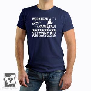 Wędkarzu pamiętaj sztywny kij podstawą sukcesu - koszulka z nadrukiem